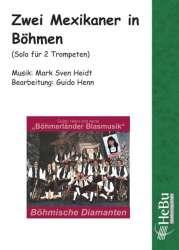 Zwei Mexikaner in Böhmen (Solo für 2 Trompeten) - Mark Sven Heidt / Arr. Guido Henn
