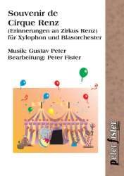 Erinnerungen an Zirkus Renz - Souvenir de Cirque Renz (für Xylophon & Blasorchester) - Gustav Peter / Arr. Peter Fister